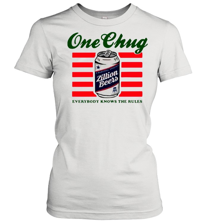 Beers One Chung Everybody Knows The Rules shirt Classic Women's T-shirt