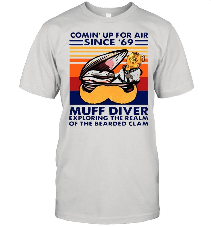 Conin' Up For Air Since 69 Muff Diver Exploring The Realm Of The Bearded Clam Vintage Retro shirt Classic Men's T-shirt