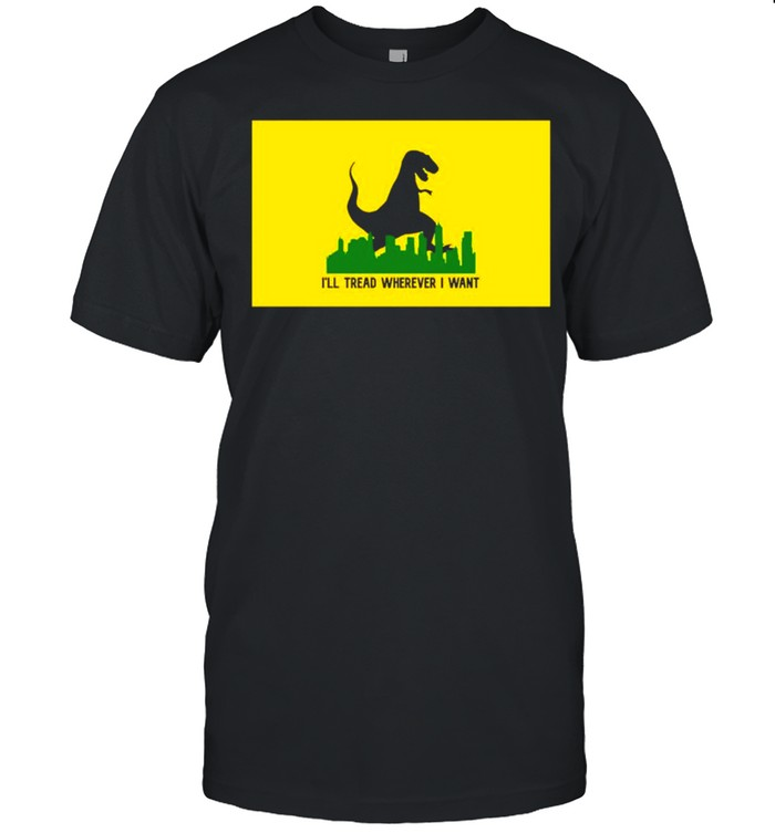 Dinosaur Ill tread wherever I want shirt Classic Men's T-shirt