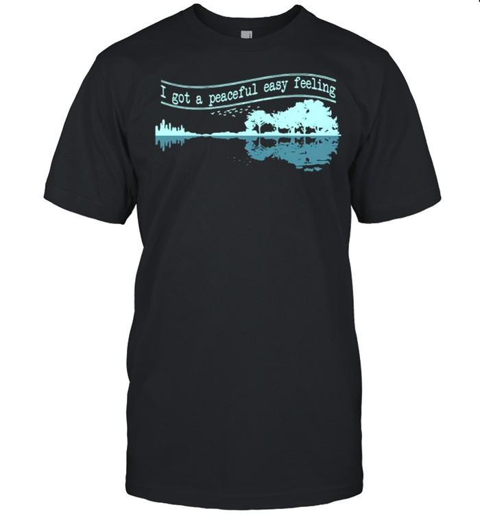 Guitar I Got A Peaceful Easy Feeling shirt Classic Men's T-shirt