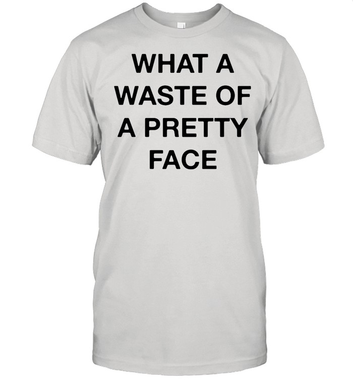 What A Waste Of A Pretty Face shirt Classic Men's T-shirt