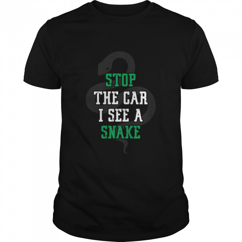 Stop the car i see a snake cool herping shirt Classic Men's