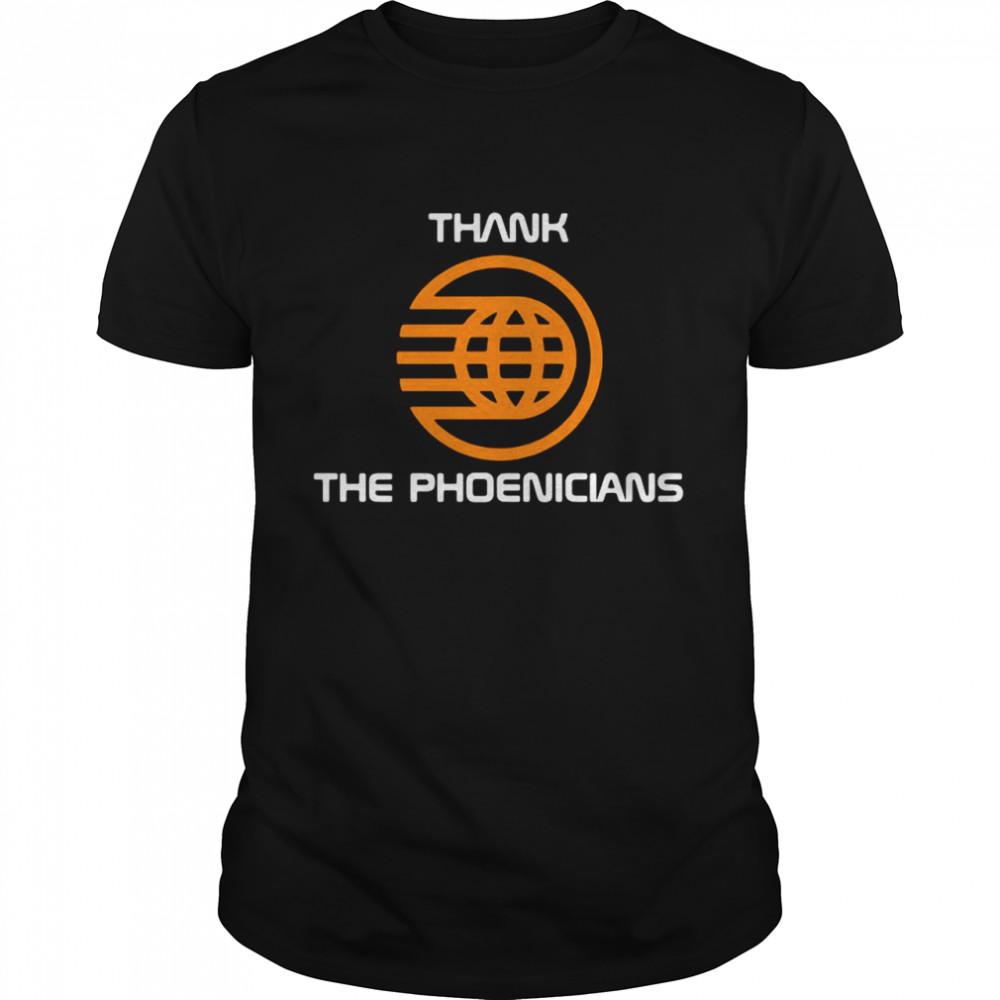 Thank The Phoenicians shirt Classic Men's