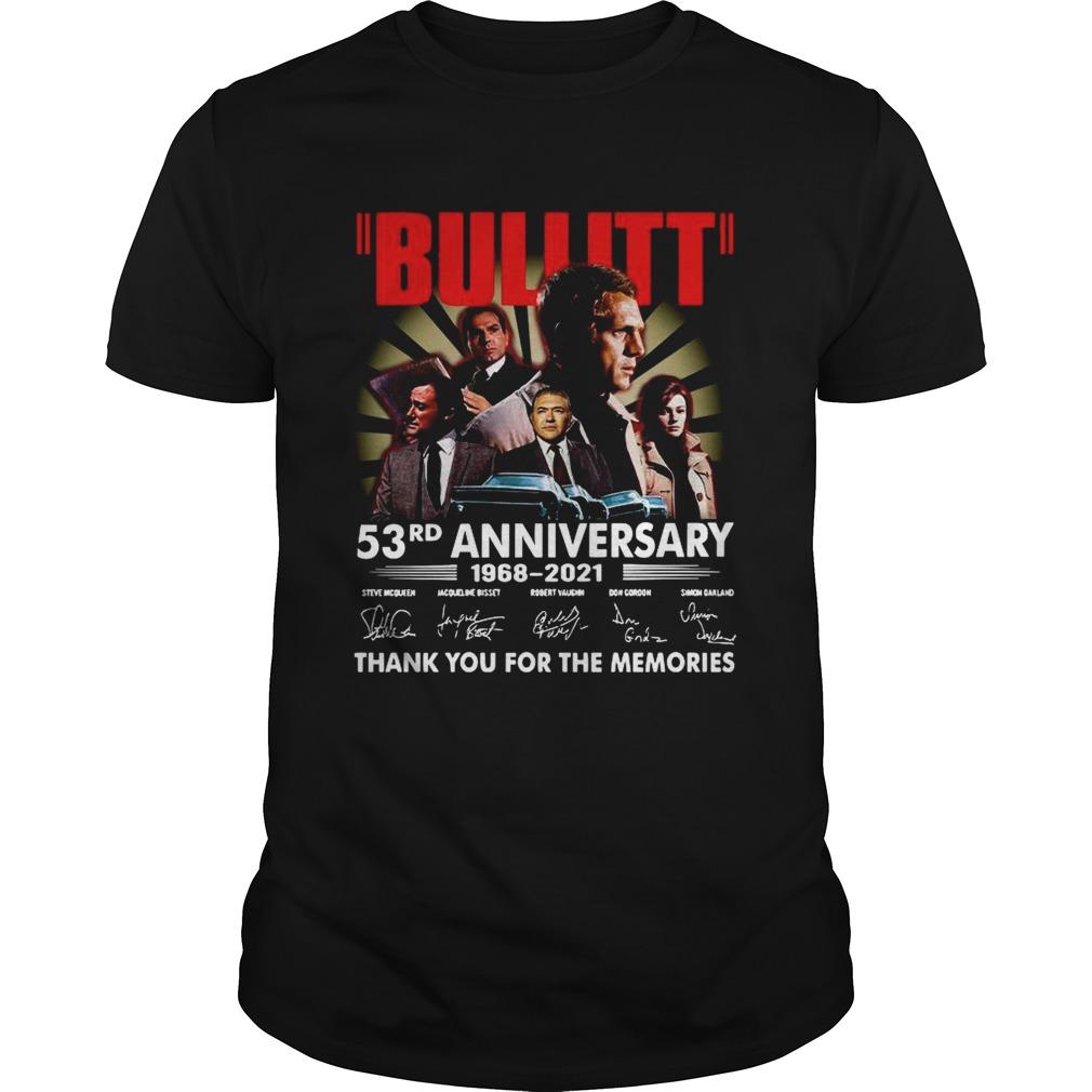 Bullitt 53rd Anniversary 1968 2021 Thank You For The Memories Signatures shirt Classic Men's