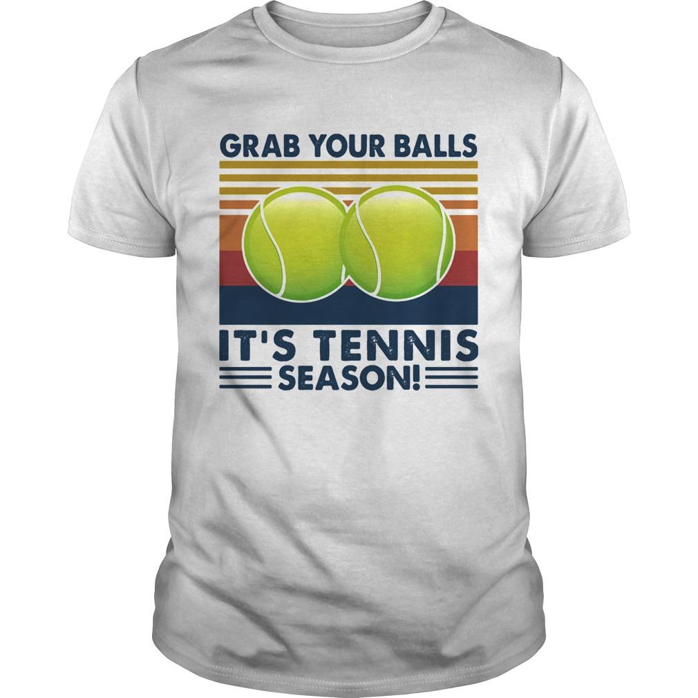 Grab Your Balls Its Tennis Season Vintage shirt Classic Men's