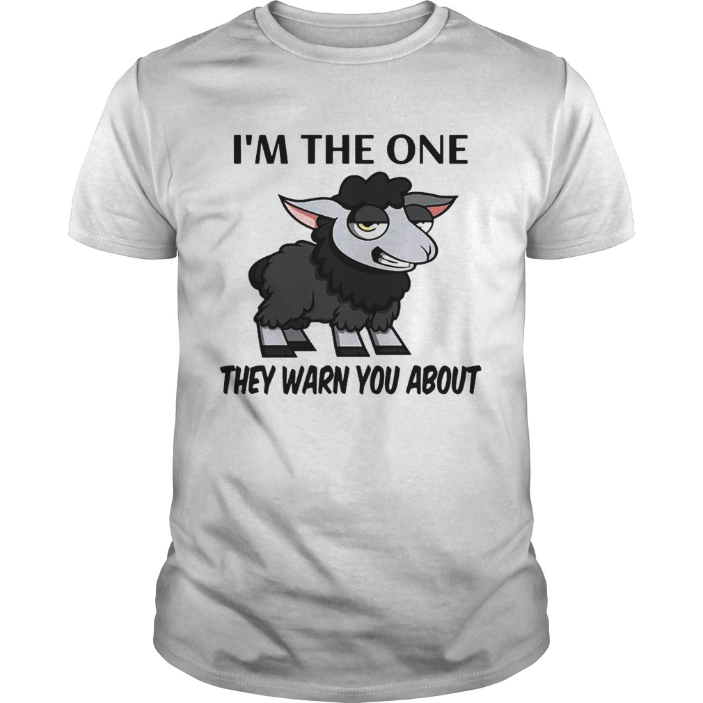 Im The One They Warn You About shirt Classic Men's