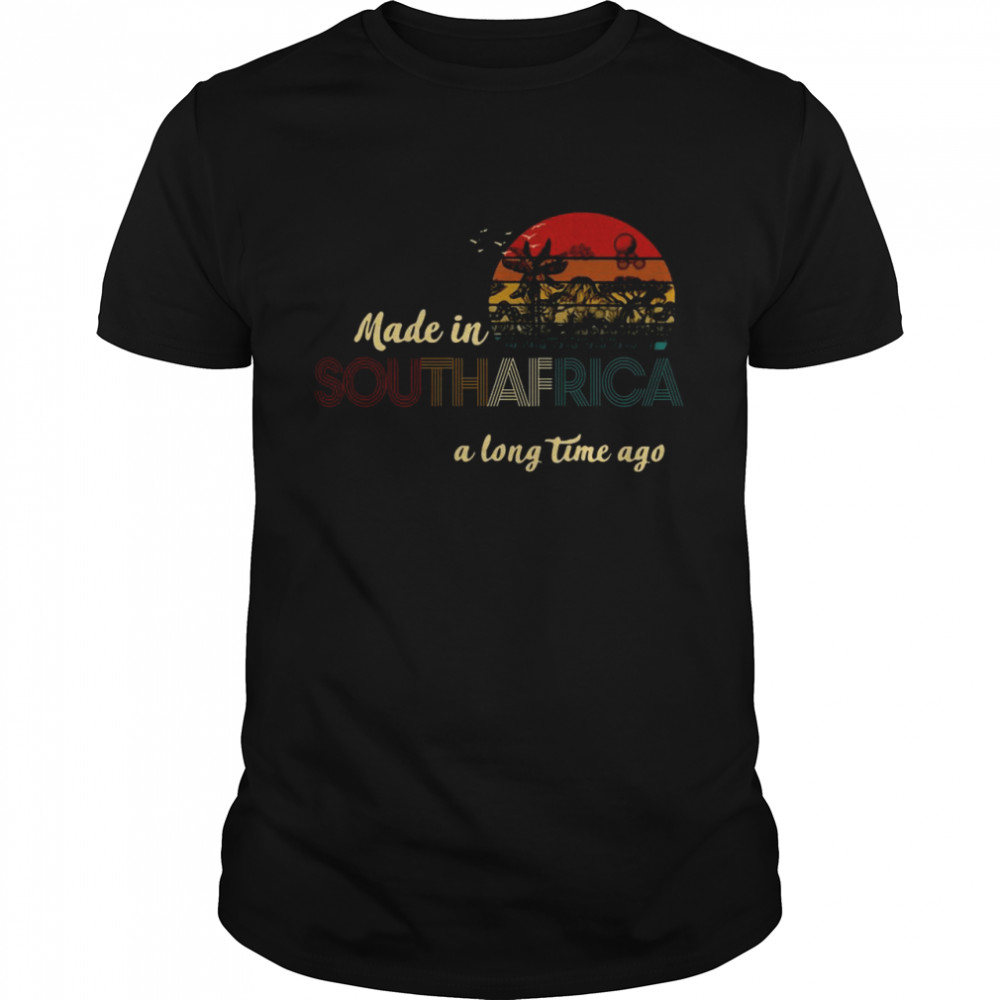 Made In South Africa A Long Time Ago Vintage Retro shirt Classic Men's