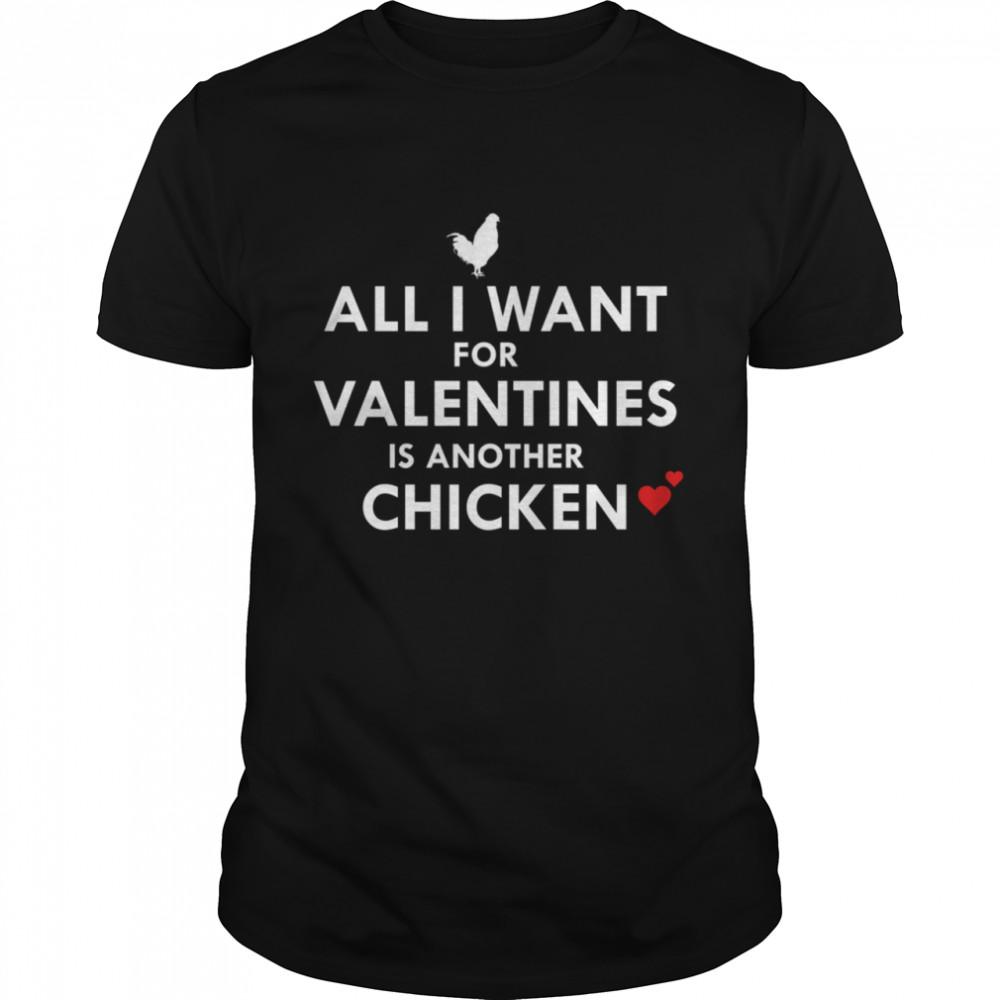 Tout Ce Que Je Veux Pour La Saint Valentin Cest Un Autre Poulet Brimwood shirt Classic Men's