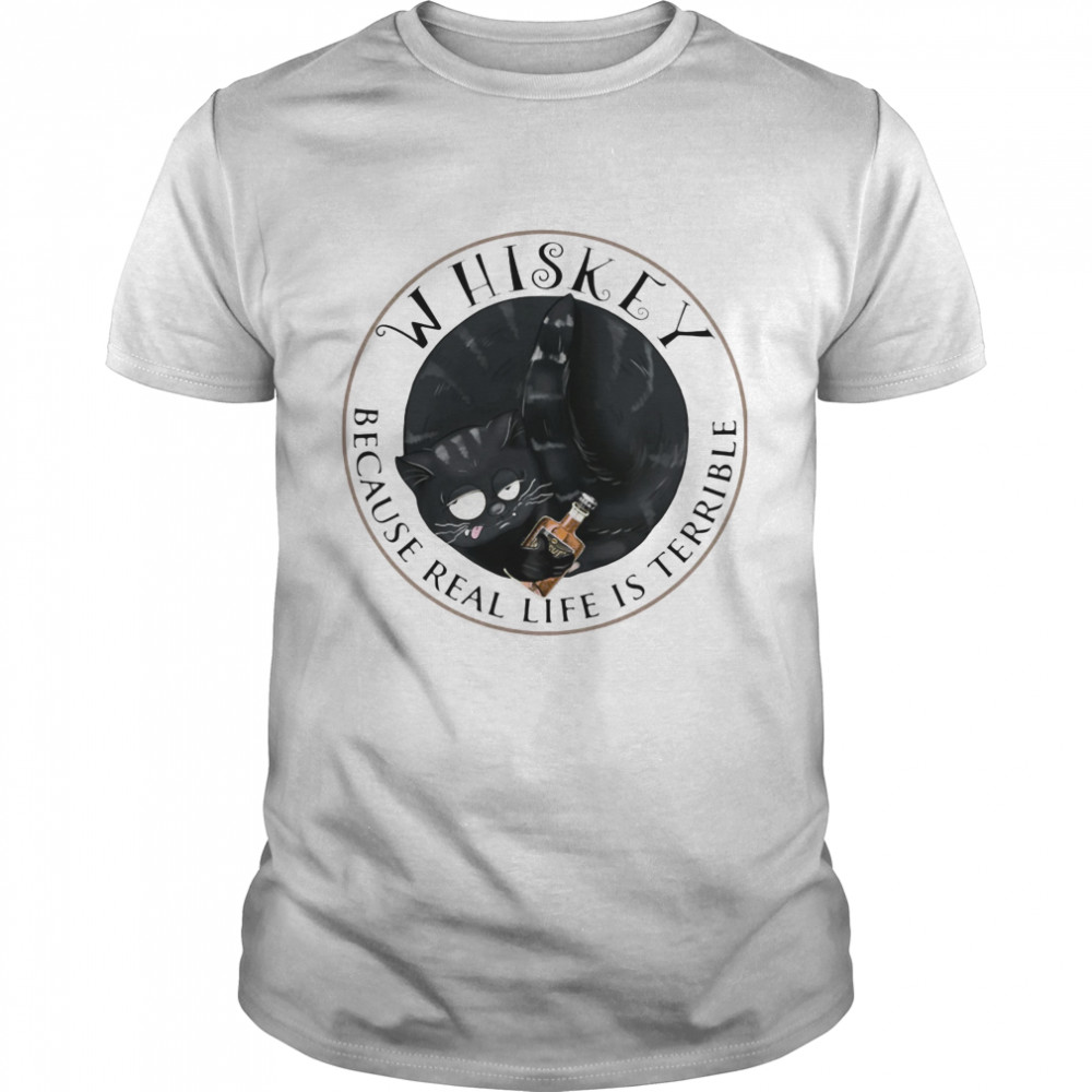Whishey Because Real Life Is Terrible Cats shirt Classic Men's