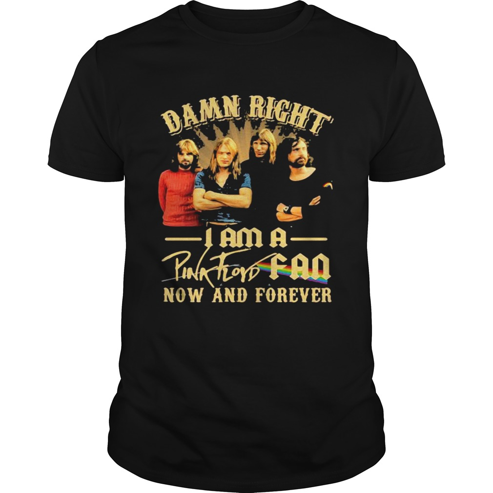 Damn Right I Am A Pink Floyd Fan Now And Forever Lgbt shirt Classic Men's