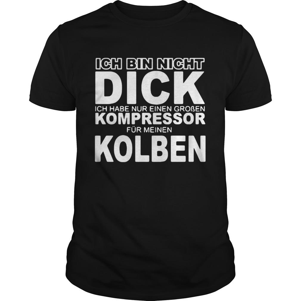 Ich Bin Nicht Dick Ich Habe Nur Einen Groben Kompressor Fur Meinen Kolben shirt Classic Men's