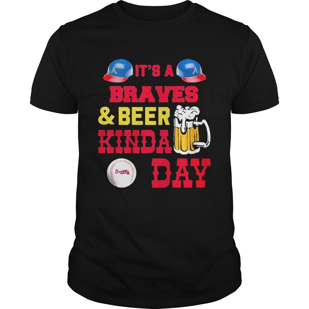 Its a atlanta braves and beer kinda day shirt Classic Men's