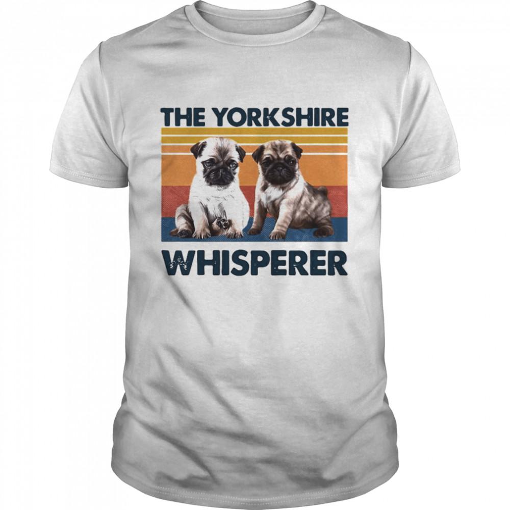 Pug The Yorkshire Whisperer Vintage shirt Classic Men's