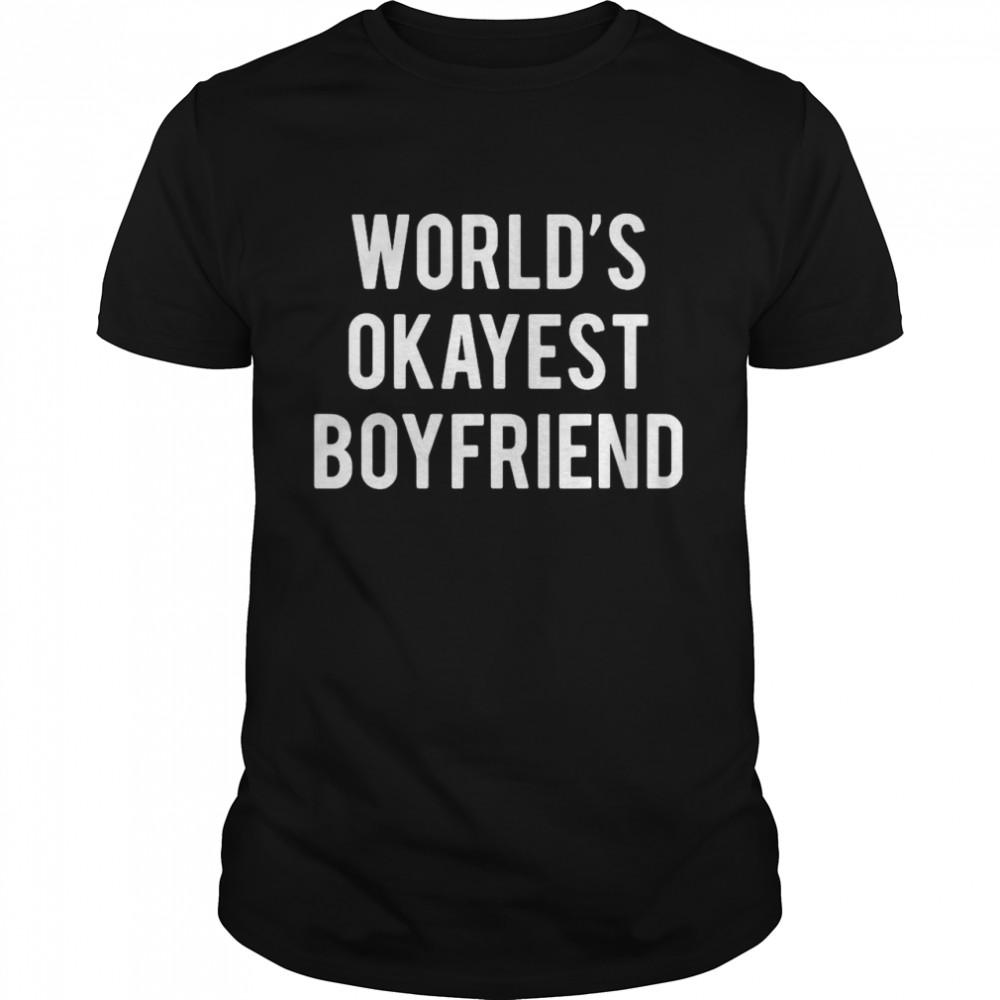 World's Okayest Boyfriend shirt Classic Men's
