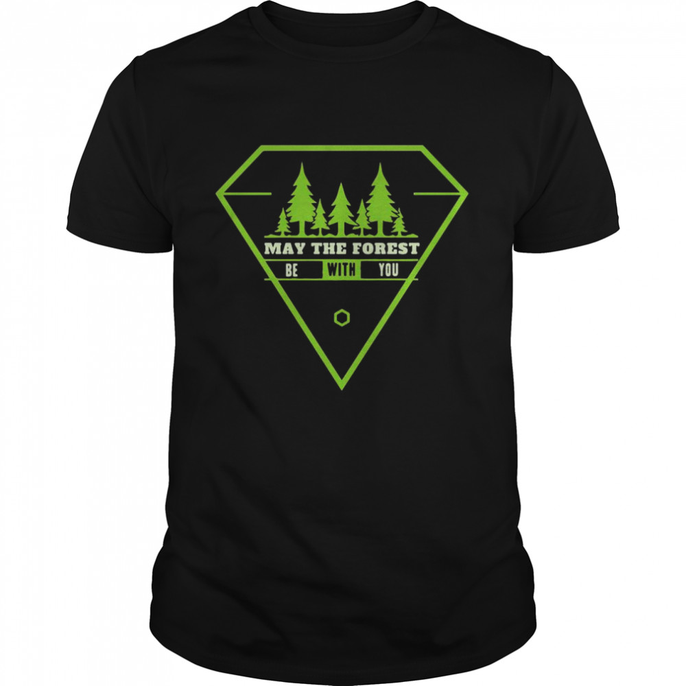 May The Forest Be With You shirt Classic Men's