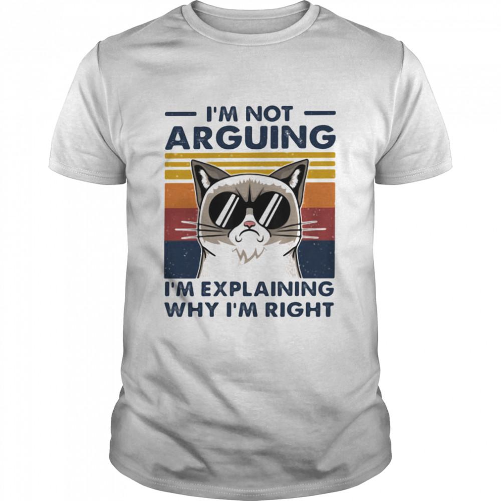 I'm Not Arguning I'm Explaining Why I'm Right Cat Vintage shirt Classic Men's