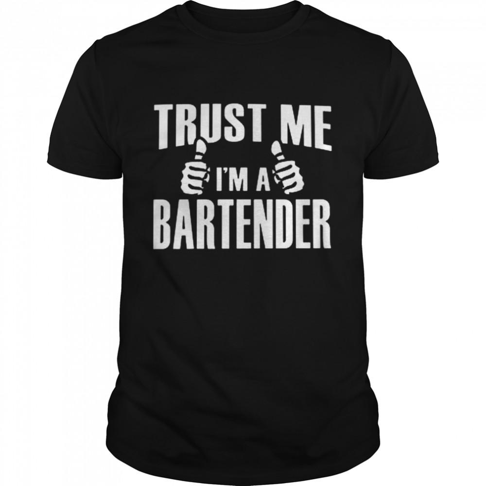 Trust Me Im A Bartender shirt Classic Men's