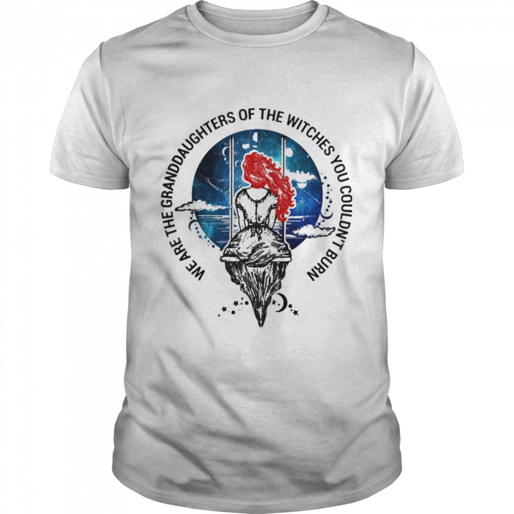 We are granddaughters of the witches you couldnt burn shirt Classic Men's