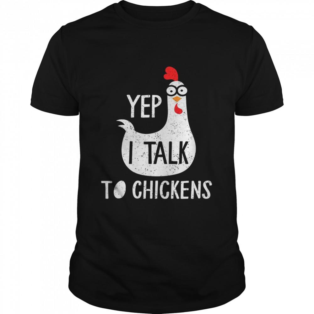 Yep I Talk To Chickens shirt Classic Men's