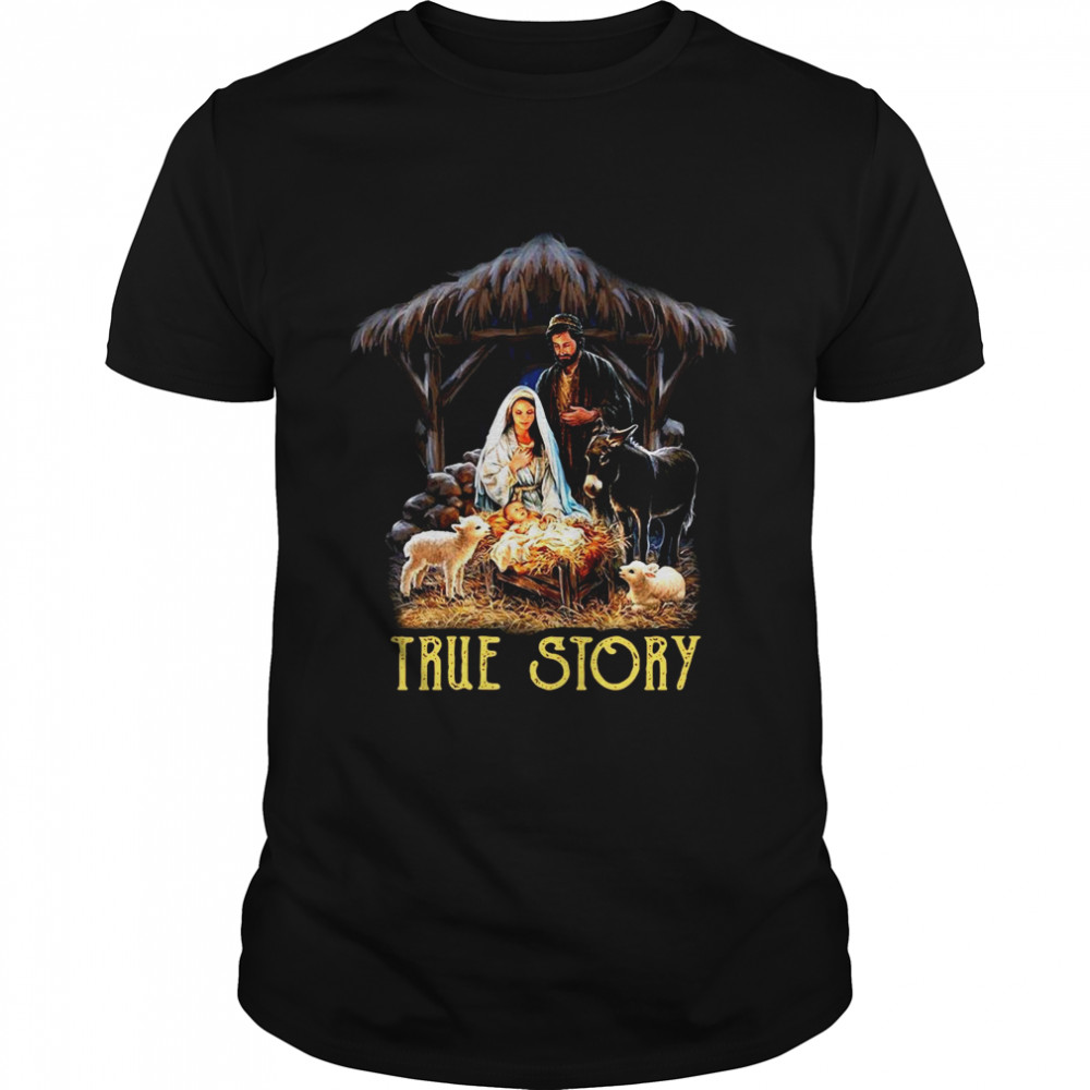 Baby Jesus In A Manger True Story shirt Classic Men's