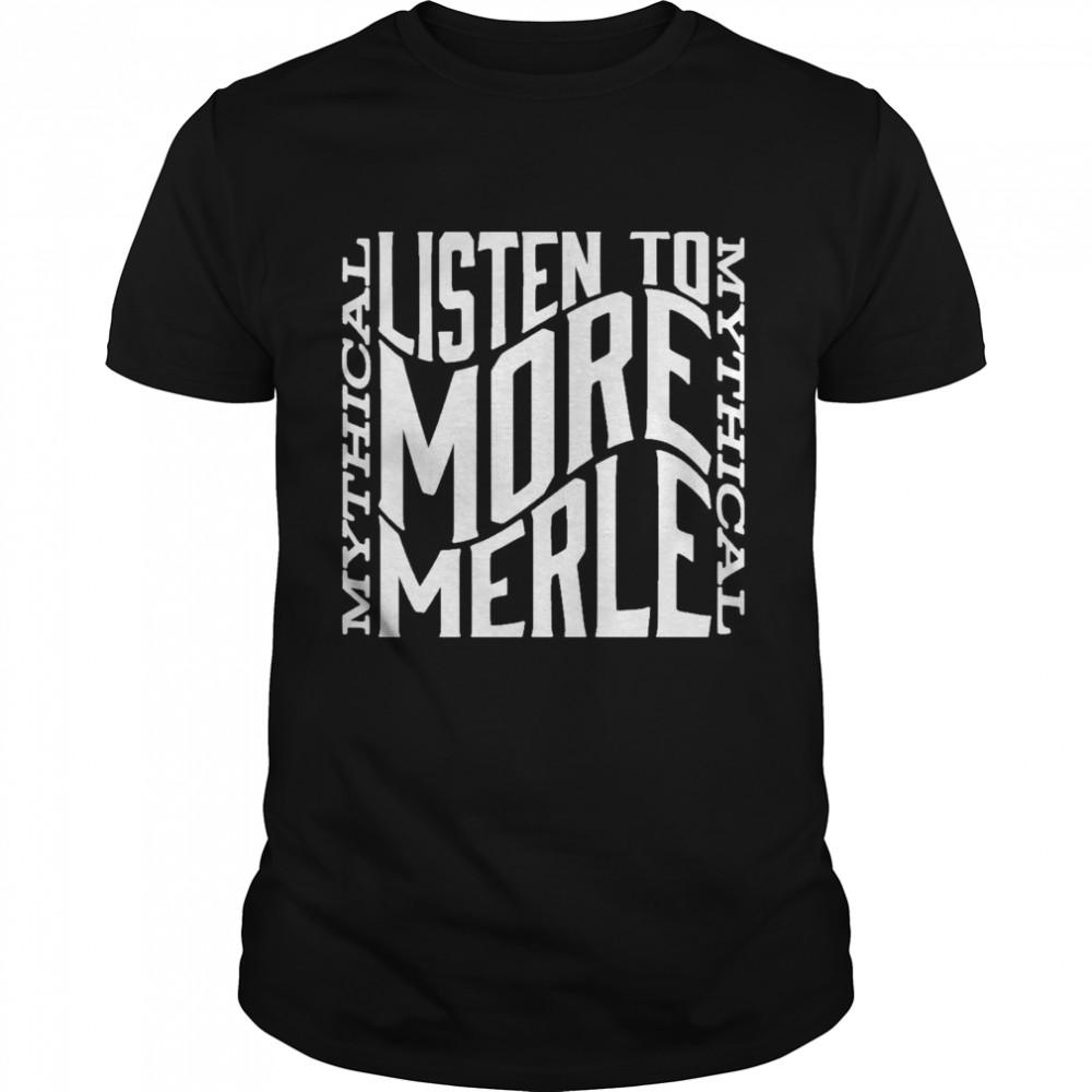 Gmm merch listen to more merle shirt Classic Men's