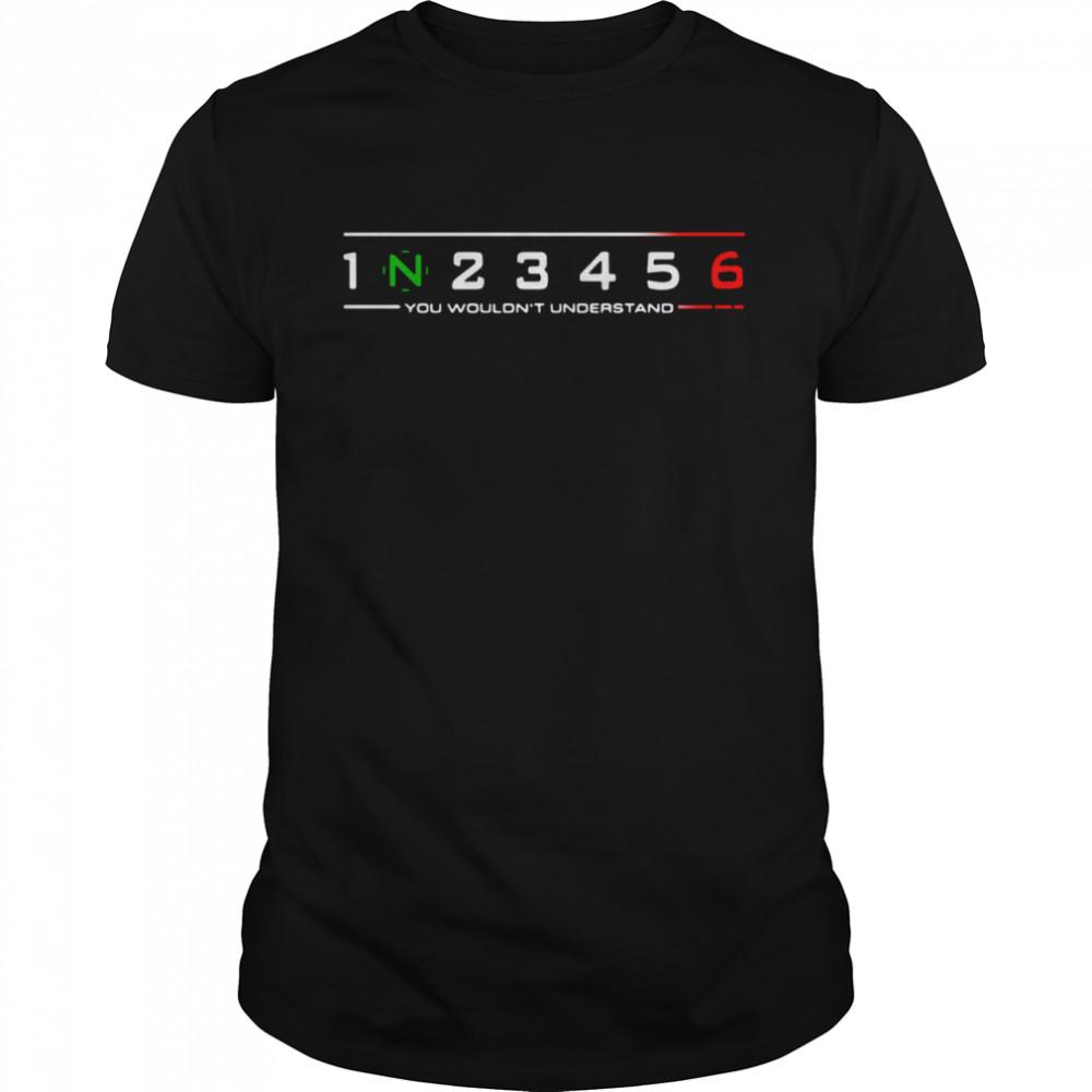 1n23456 you wouldnt understand shirt Classic Men's