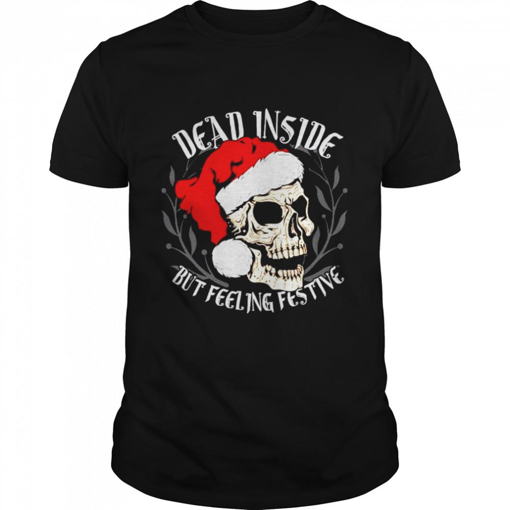 Dead inside but feeling festive Christmas shirt Classic Men's