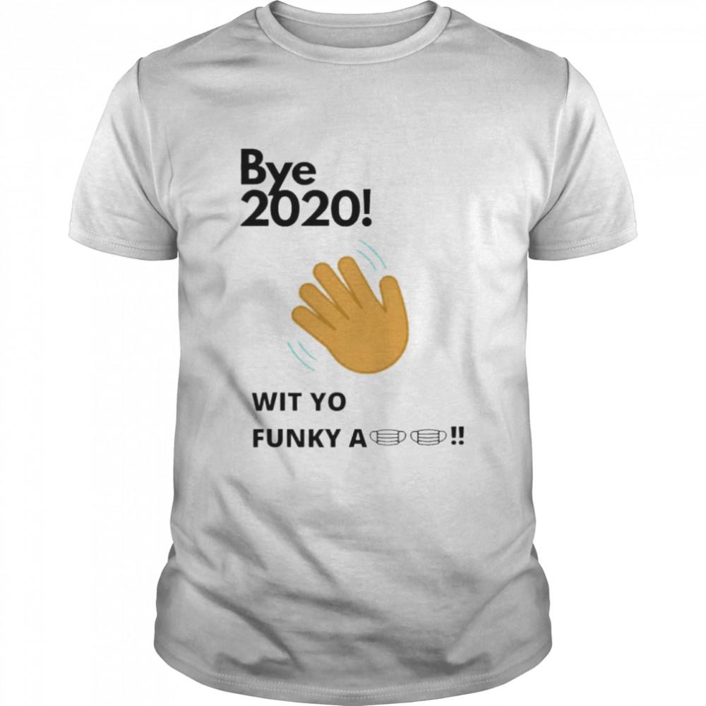 fficial bye 2020 quarantine wit yo funky a mask shirt Classic Men's