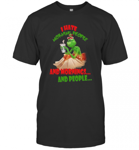 Grinch I Hate Morning People And Morning And People shirt Classic Men's