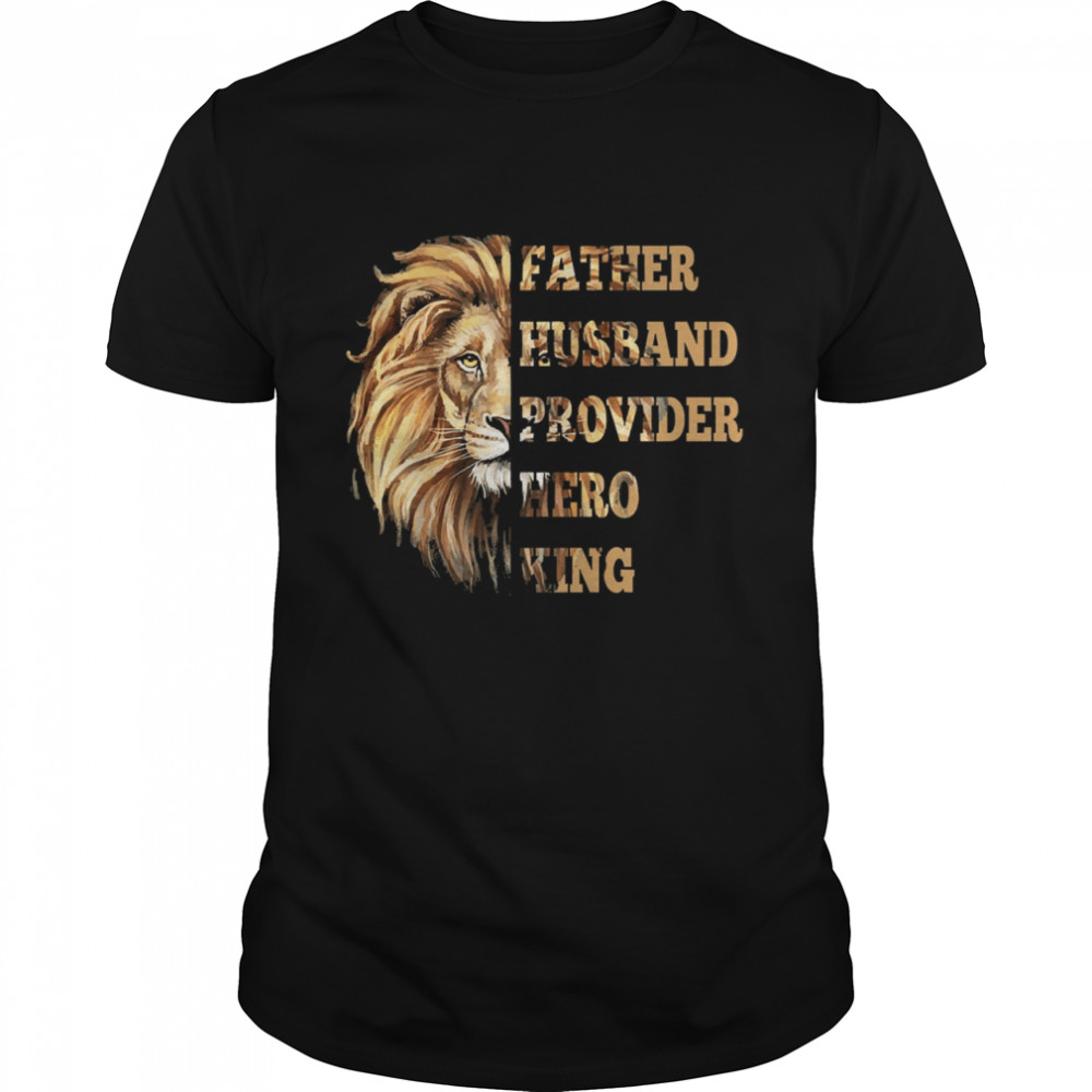 Lion Father Husband Provider her king shirt Classic Men's