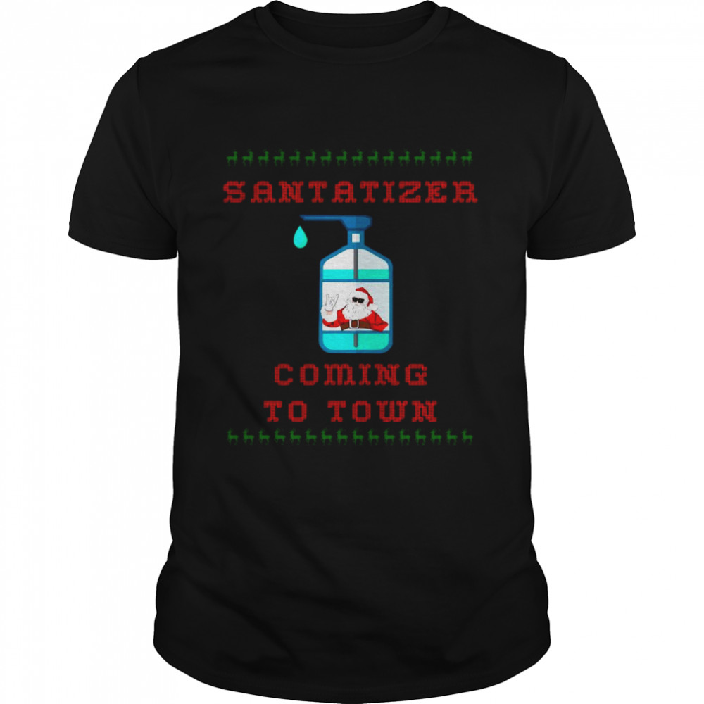 SaniTizer Coming To Town Ugly Christmas shirt Classic Men's
