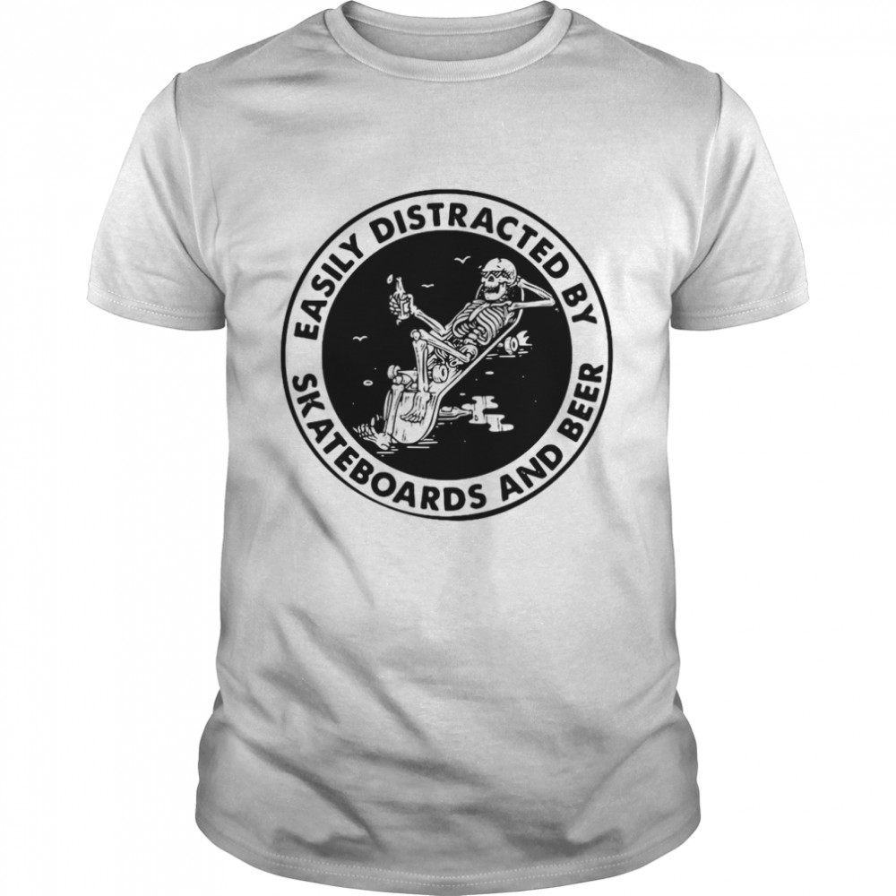 Easily Distracted By Skateboards And Beer Skeleton shirt Classic Men's