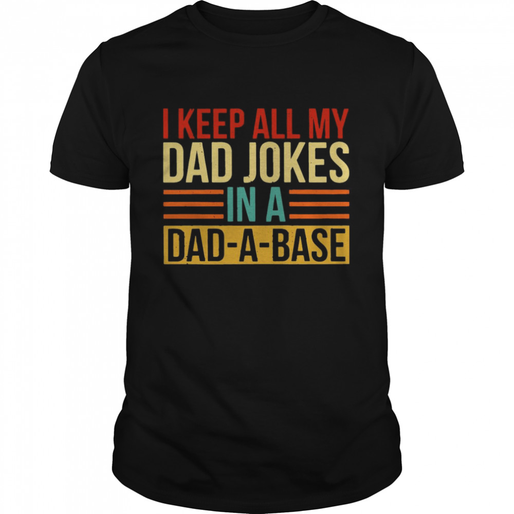 I Keep All My Dad Jokes In A Dad a base Vintage shirt Classic Men's