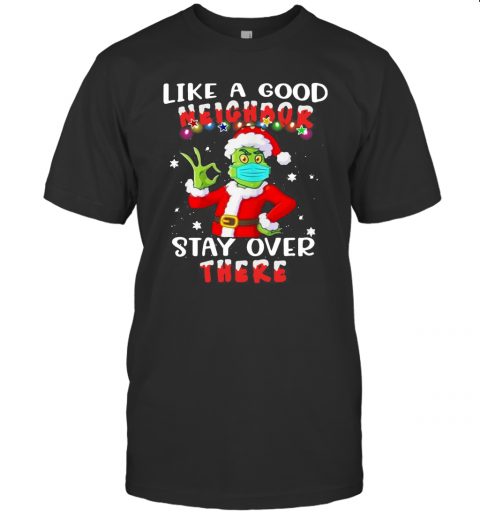 Like A Good Neighbor Stay Over There Ugly Christmas shirt Classic Men's
