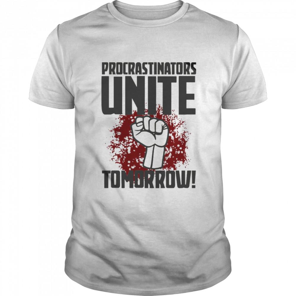 Procrastinators Unite Tomorrow shirt Classic Men's