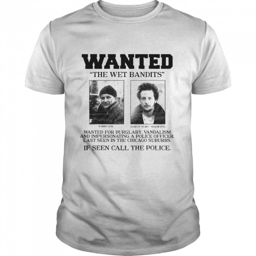 Home Alone Wanted The Wet Bandits shirt Classic Men's