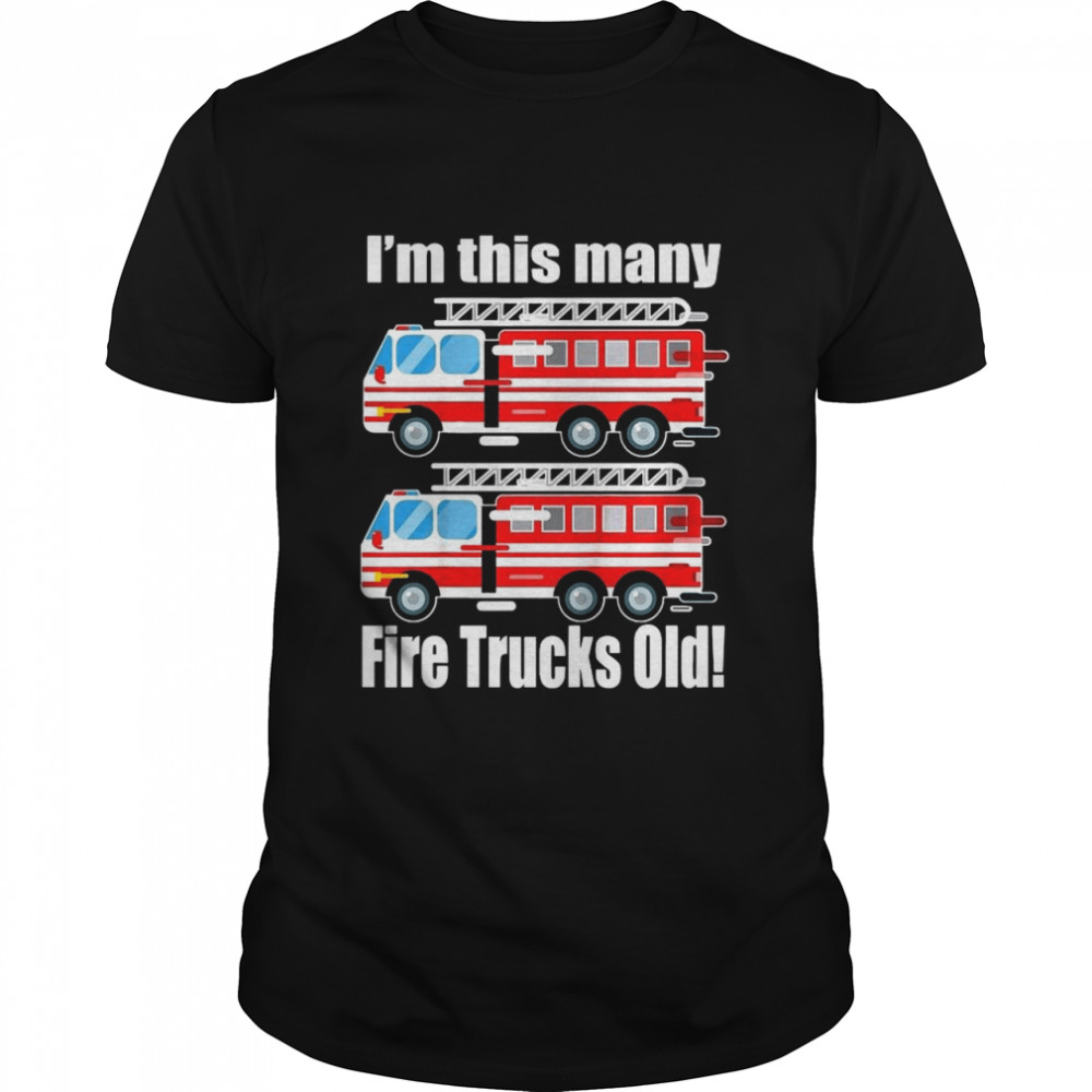 I'm This Many Fire Trucks Old 2Nd shirt Classic Men's