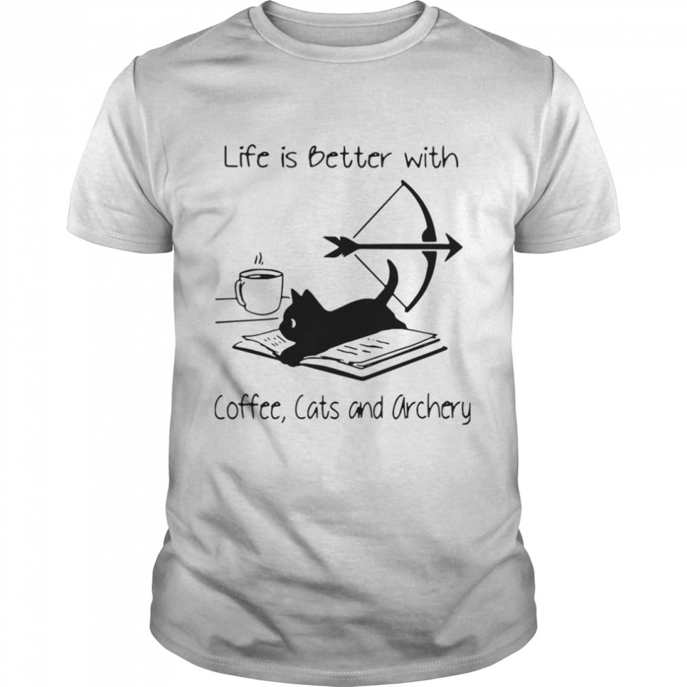 Life Is Better With Coffee Cats And Archery shirt Classic Men's