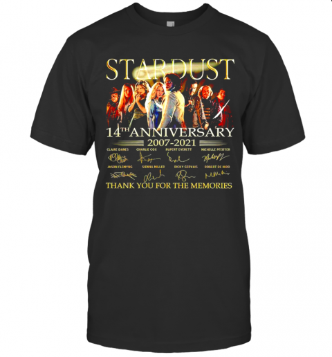 Stardust 14Th Anniversary 2007 2021 Signature Thank You For The Memories shirt Classic Men's
