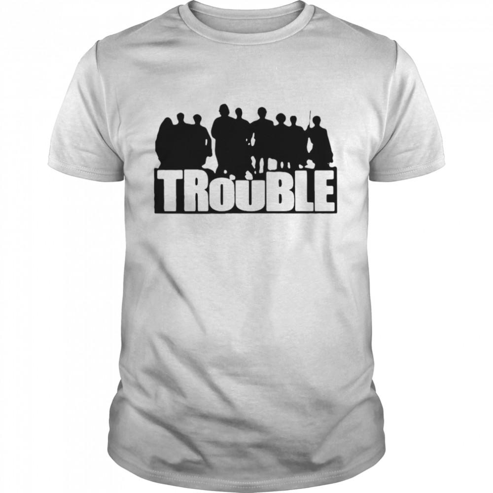 The Chosen Trouble shirt Classic Men's