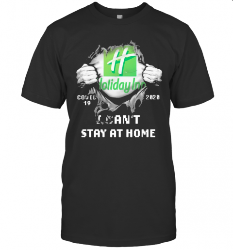 Blood Inside Me Holiday Inn Covid 19 2020 I Cant Stay At Home shirt Classic Men's
