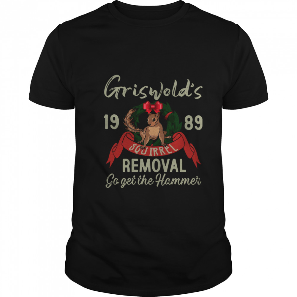 Griswold's 1989 Squirrel Removal Go Get The Hammer shirt Classic Men's