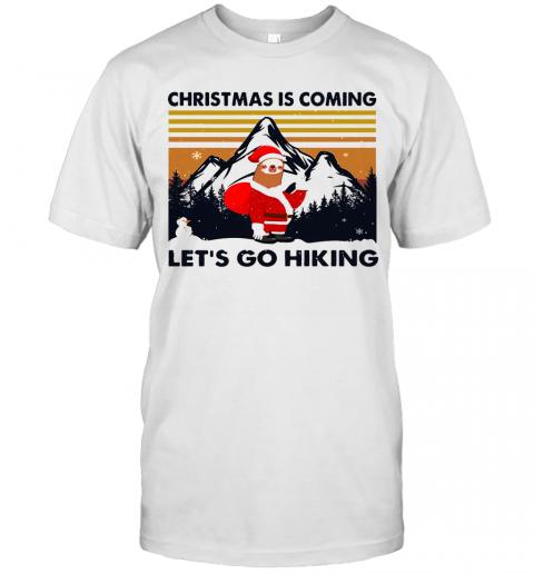 Sloth Hat Santa Christmas Is Coming Let'S Go Hiking Vintage shirt Classic Men's