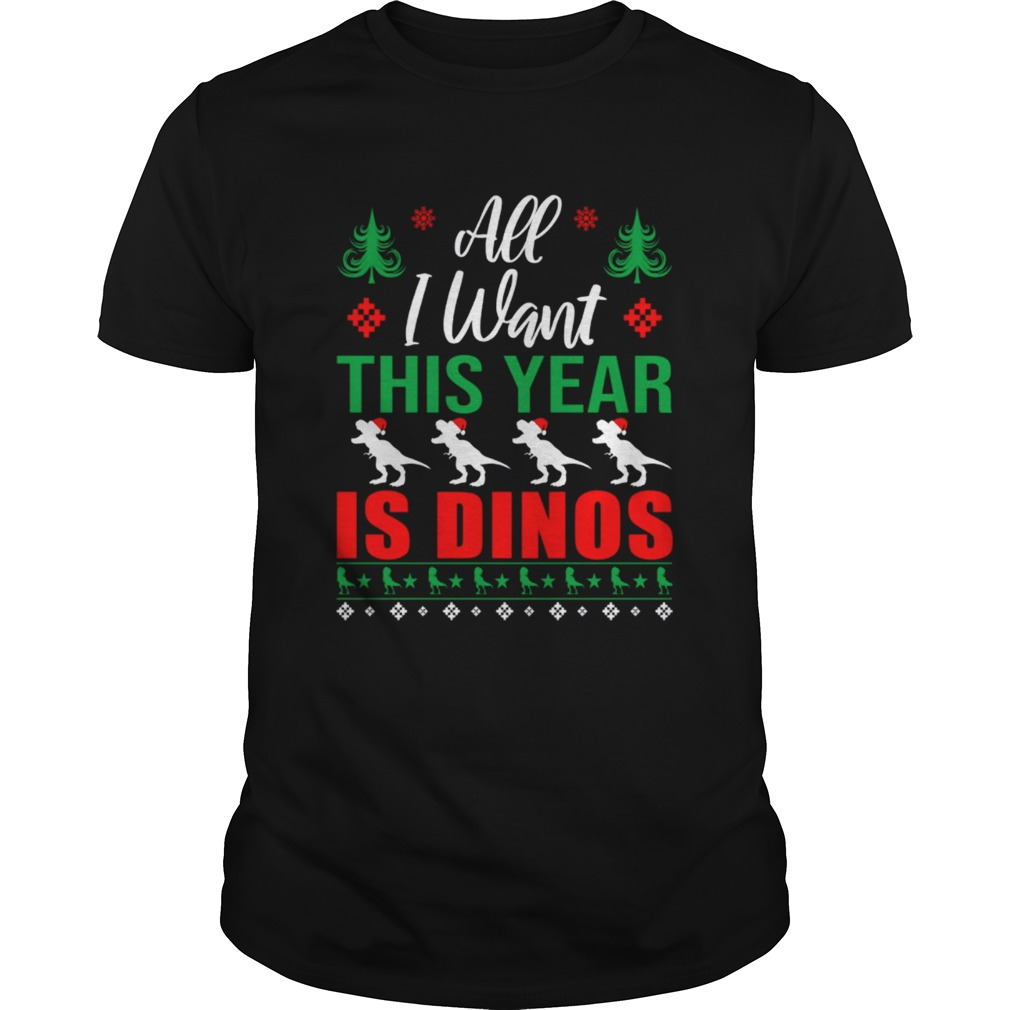 All I Want This Year Is Dinos Christmas shirt Classic Men's