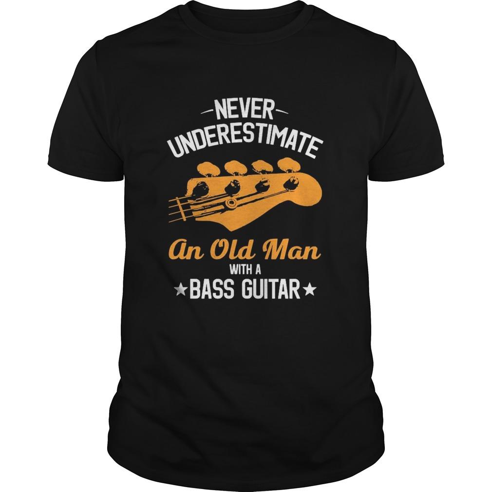 Never Underestimate An Old Man With A Bass Guitar shirt Classic Men's