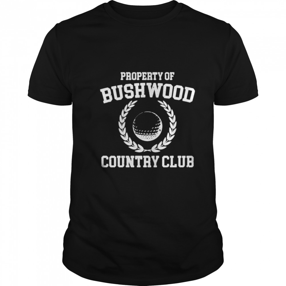 Property of Bushwood Country Club shirt Classic Men's
