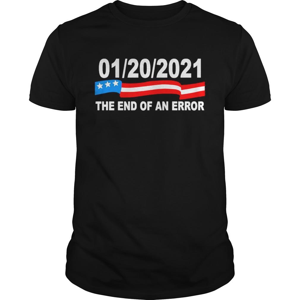 01 20 2021 The End Of An Error shirt Classic Men's