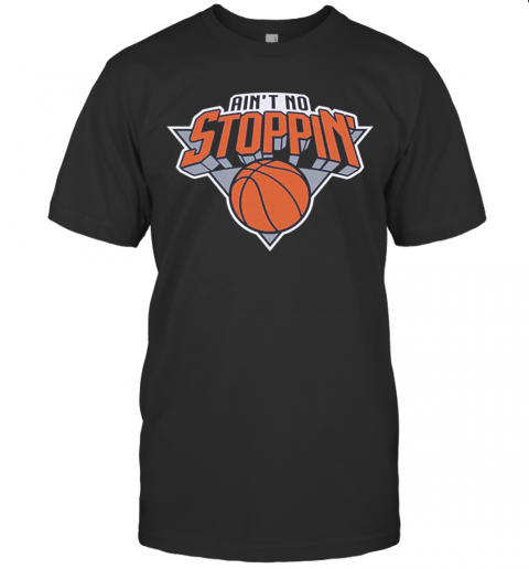 Aint No Stoppin New York Basketball shirt Classic Men's
