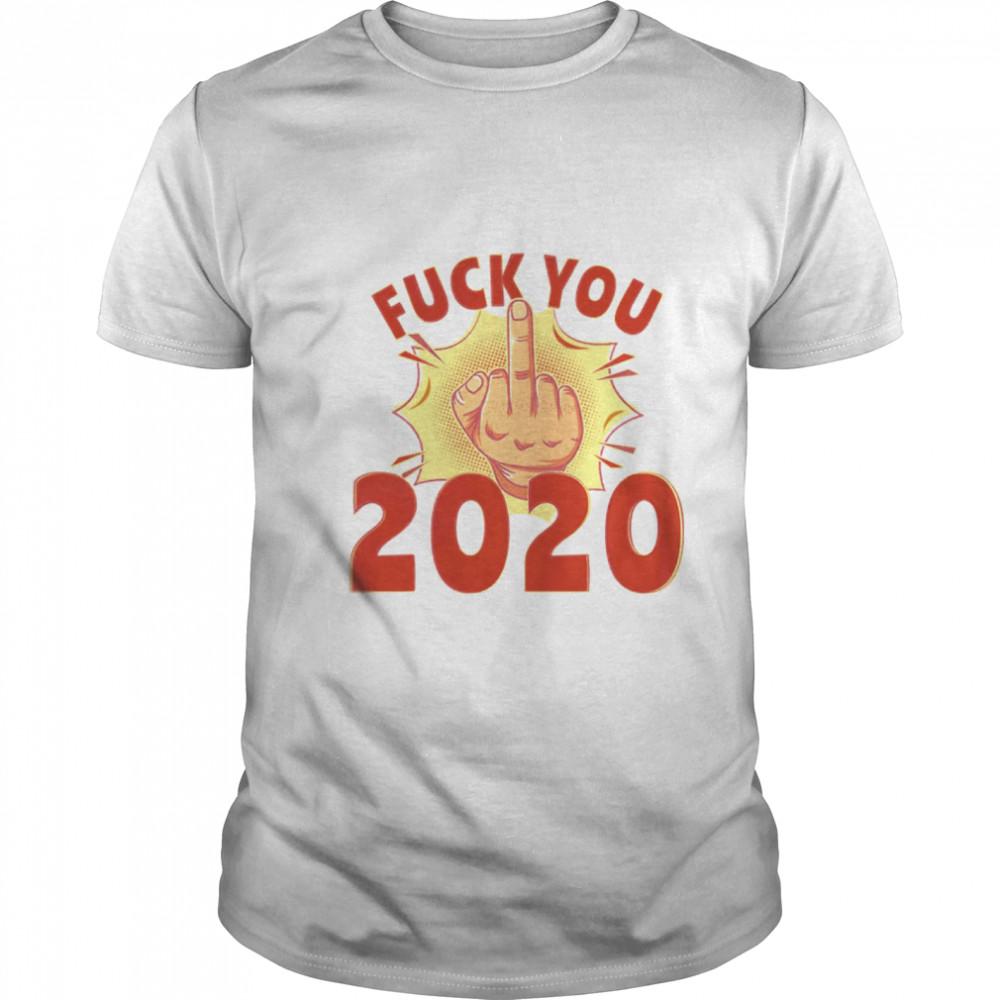 Fuck You 2020 shirt Classic Men's