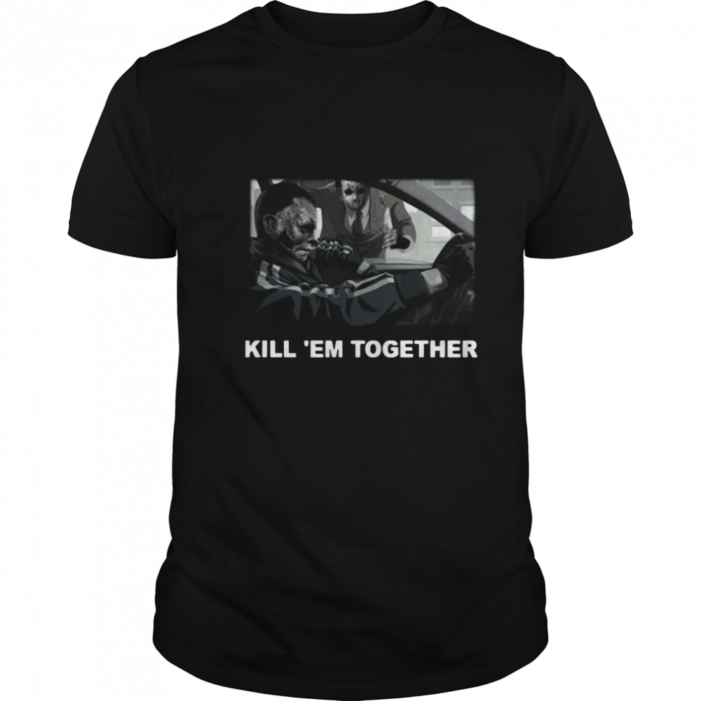 Horror Michael And Jason Voorhees Kill em Together shirt Classic Men's